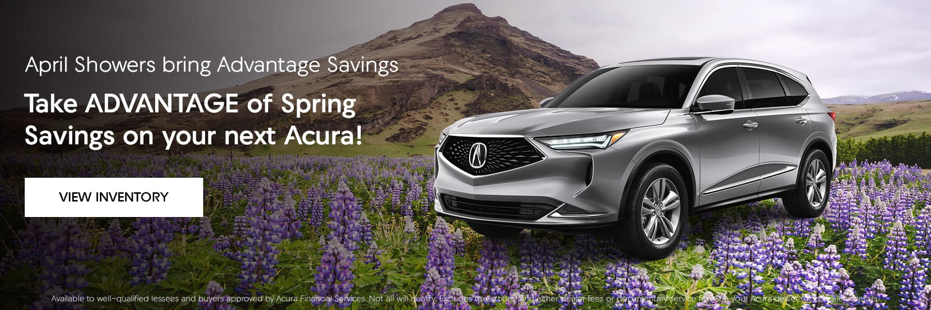 Take ADVANTAGE of Spring Savings on your next Acura!