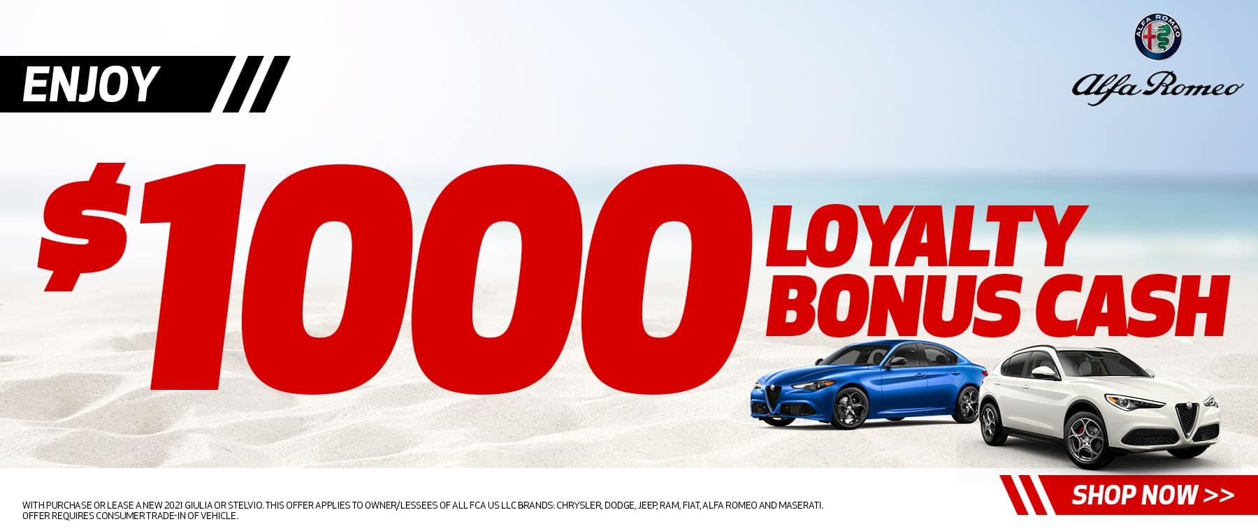 $1000 Loyalty Bonus Cash
