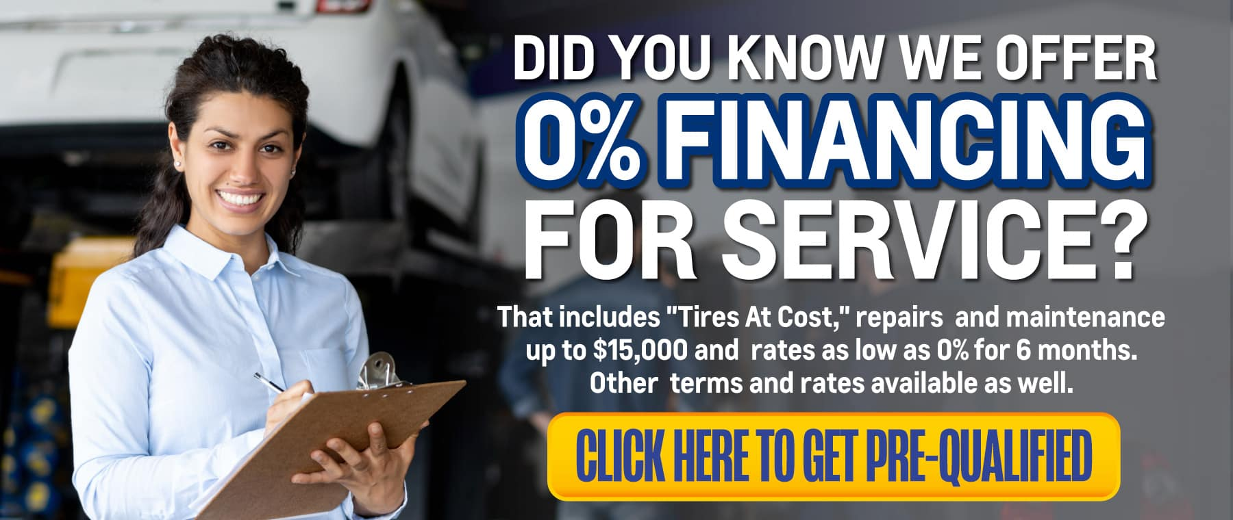 We offer 0% Financing for Service - Click to Get Pre-Qualified
