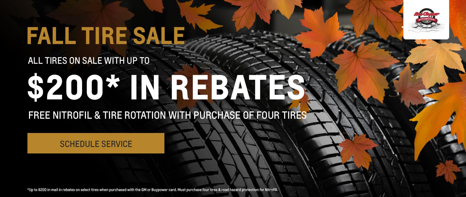Fall Tire Sale - All Tires On Sale, with Up to $200 in rebates* - Free Nitrofil & Tire Rotation with purchase of Four Tires