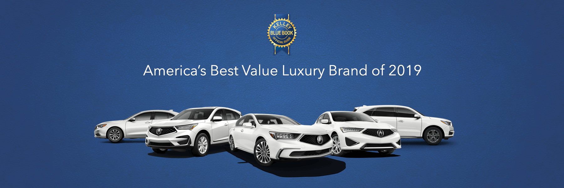 Acura Kelley Blue Book 2019 Best Value Luxury Brand Banner
