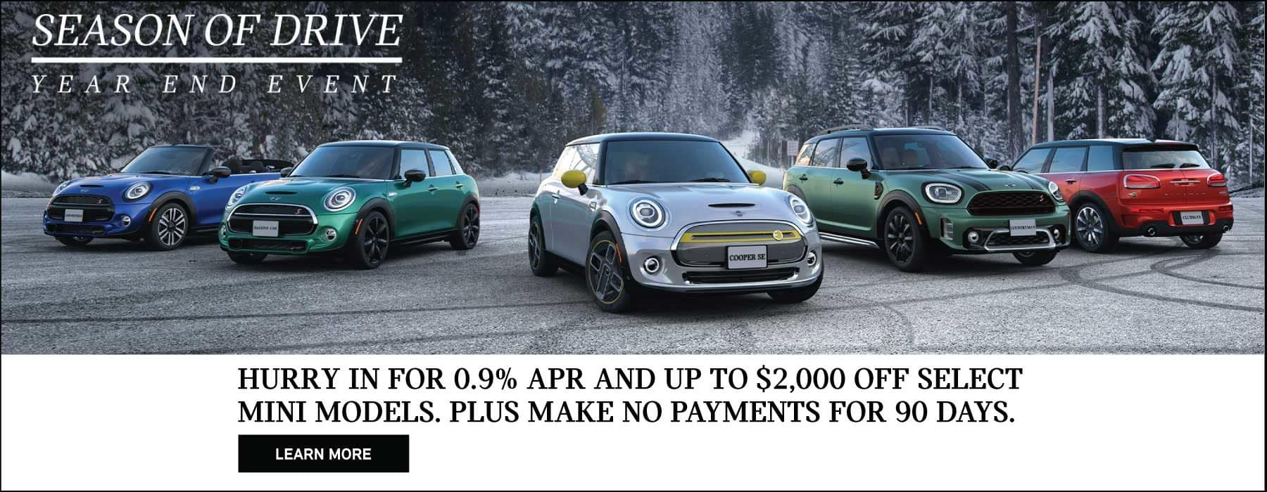 Hurry in for 0.9% APR and up to $2,000 off select MINI models. Plus make no payments for 90 days. Family of MINIs parked on snowy road. See dealer for complete details.