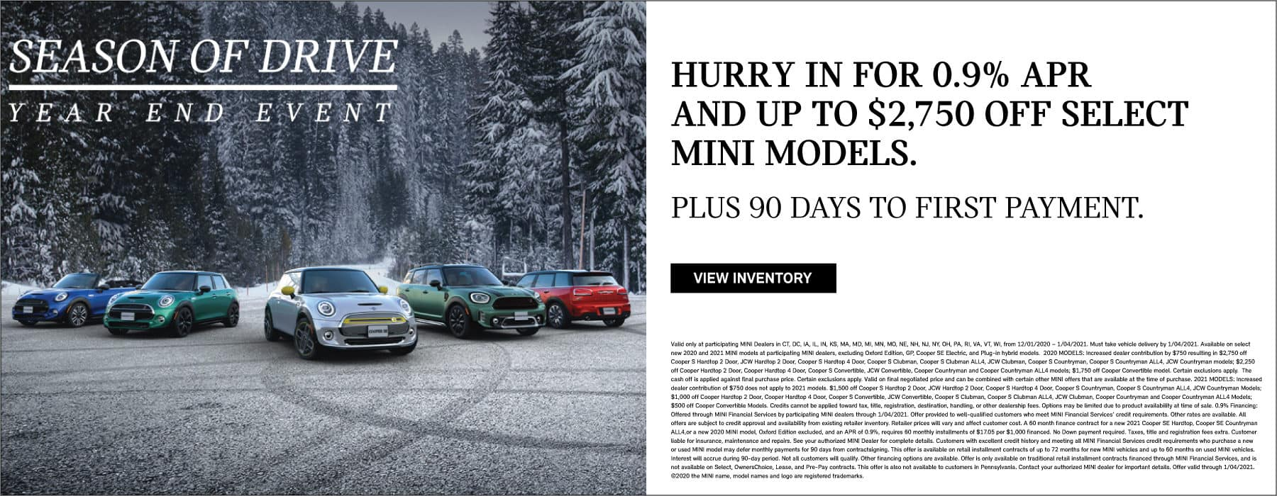 Hurry in for 0.9% APR and up to $2,750 off select MINI Models.