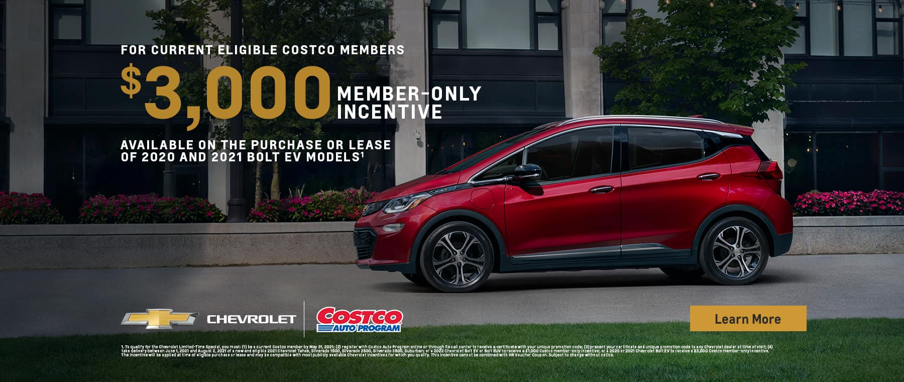 $3000 Member incentive only on the purchase or lease of 2020 and 2021 Bolt EV Models