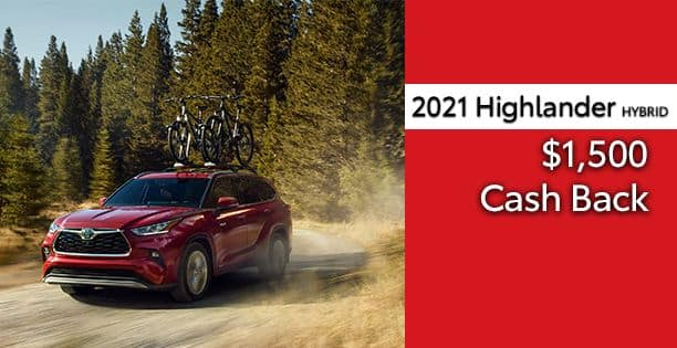 2021 Highlander Hybrid Cash Back Special