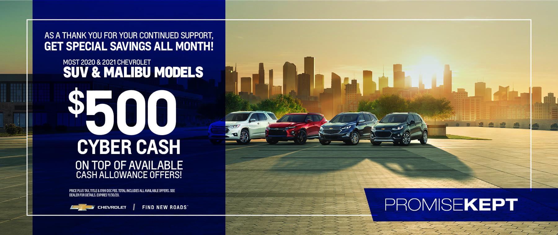 $500 Cyber Cash on SUV & Malibu models