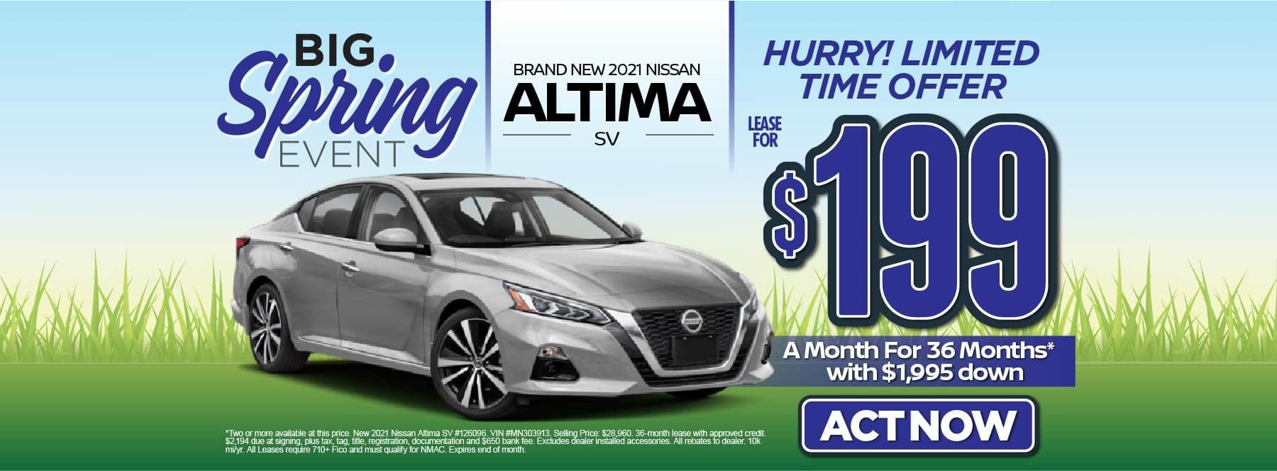New 2021 Nissan Altima SV – Lease for $199/mo for 36 months with $1,995 Down* Act now.