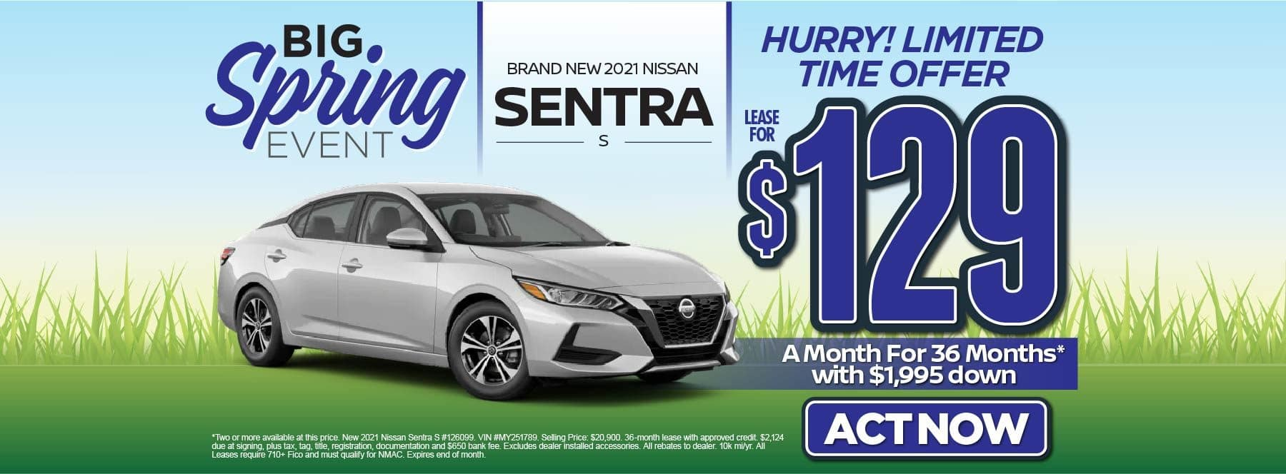New 2021 Nissan Sentra S – Lease for $129/mo for 36 months with $1,995 Down* Act now.