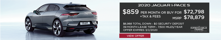 2020 JAGUAR I-PACE S PARKED REAR LEFT SIDE FACING WITH WHITE BACKGROUND. STOCK # L1F79980. MSRP $78,879 OR BUY FOR $72,798 + FEES & TAXES. $859 PER MONTH PLUS TAX FOR 39 months. 7,500 MILES PER YEAR. $6,988 TOTAL DOWN & $0 SECURITY DEPOSIT. OFFER EXPIRES 3/2/2020.