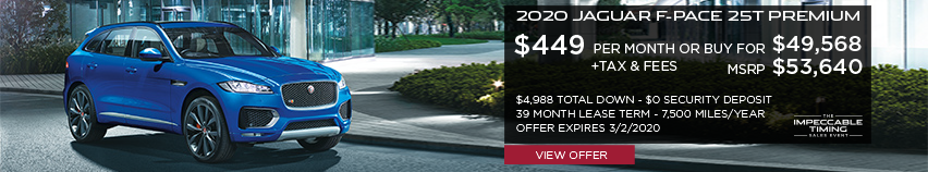 2020 JAGUAR F-PACE 25T PREMIUM DRIVING DOWN CITY STREET WITH GREEN SHRUBS AND GLASS BUILDING IN BACKGROUND. STOCK # LA633221. MSRP $53,640 OR BUY FOR $49,568 + FEES & TAXES. $449 PER MONTH PLUS TAX FOR 39 MONTHS. 7,500 MILES PER YEAR. $4,988 TOTAL DOWN & $0 SECURITY DEPOSIT. OFFER EXPIRES 3/2/2020.