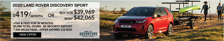 2020 LAND ROVER DISCOVERY SPORT DRIVING THROUGH SANDY TERRAIN HAULING KAYAKS WITH WATER IN BACKGROUND. STOCK # LH838555. MSRP $42,065 OR BUY FOR $39,969 + FEES & TAXES. $399 PER MONTHS PLUS TAX FOR 39 MONTHS. 7,500 MILES PER YEAR. $3,988 TOTAL DOWN & $0 SECURITY DEPOSIT. OFFER EXPIRES 3/2/2020.
