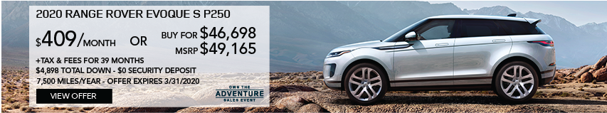 2020 RANGE ROVER EVOQUE S P250 PARKED IN DESERT TERRAIN WITH MOUNTAINS IN BACKGROUND. STOCK # LH055528. MSRP $49,165 OR BUY FOR $46,698 + FEES & TAXES. $409 PER MONTH PLUS TAX FOR 39 MONTHS. 7,500 MILES PER YEAR. $4,898 TOTAL DOWN & $0 SECURITY DEPOSIT. OFFER EXPIRES 3/31/2020.
