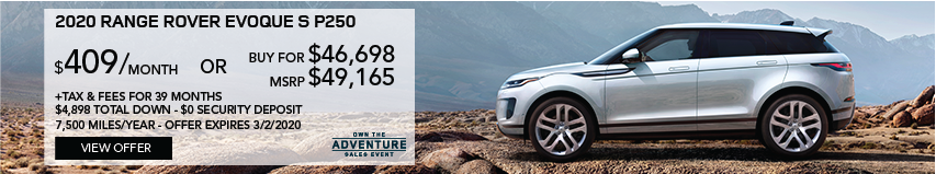 2020 RANGE ROVER EVOQUE S P250 PARKED IN DESERT TERRAIN WITH MOUNTAINS IN BACKGROUND. STOCK # LH055528. MSRP $49,165 OR BUY FOR $46,698 + FEES & TAXES. $389 PER MONTH PLUS TAX FOR 39 MONTHS. 7,500 MILES PER YEAR. $4,898 TOTAL DOWN & $0 SECURITY DEPOSIT. OFFER EXPIRES 3/2/2020.