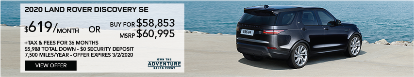 2020 LAND ROVER DISCOVERY SE PARKED ON CONCRETE FACING WATER. STOCK # L2421378. MSRP $60,995 OR BUY FOR $58,853 + FEES & TAXES. $629 PER MONTH PLUS TAX FOR 36 MONTHS. 7,500 MILES PER YEAR. $5,988 TOTAL DOWN & $0 SECURITY DEPOSIT. OFFER EXPIRES 3/2/2020.
