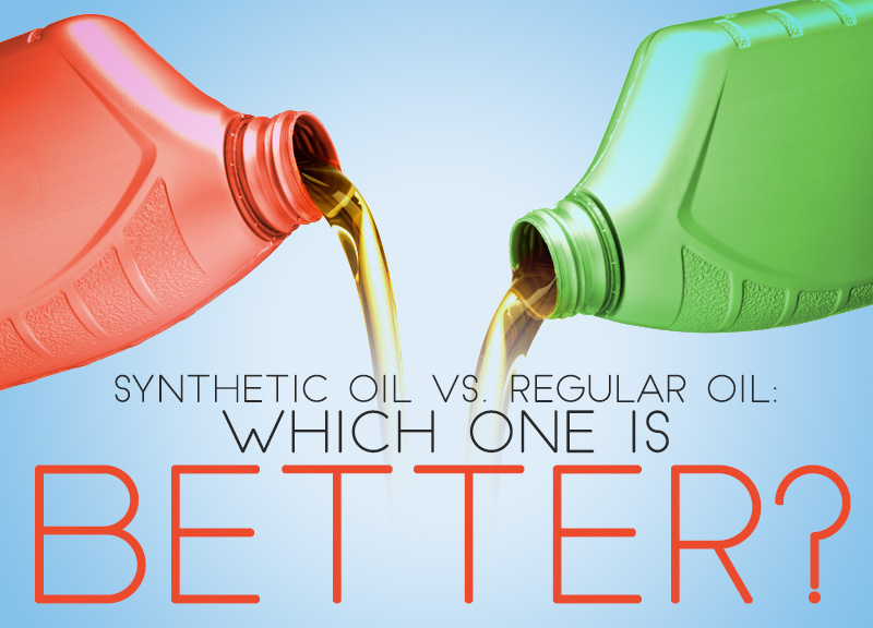 synthetic oil vs regular oil which one is better