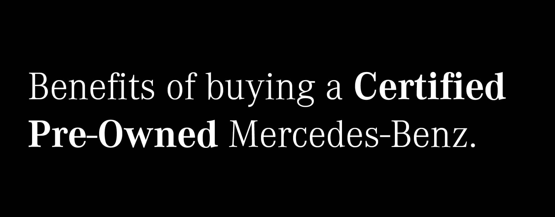 Benefits of buying mercedes benz certified pre owned for Certified pre owned mercedes benz