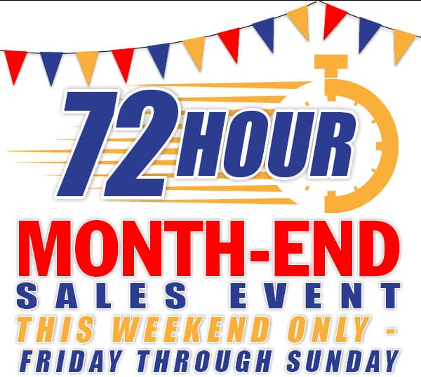 72 Hour Month-End Sales Event