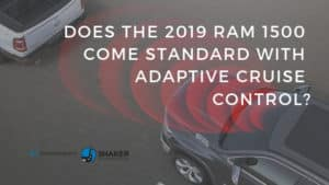 Adaptive Cruise Control as a Driver Convenience Option in the 2019 Ram 1500