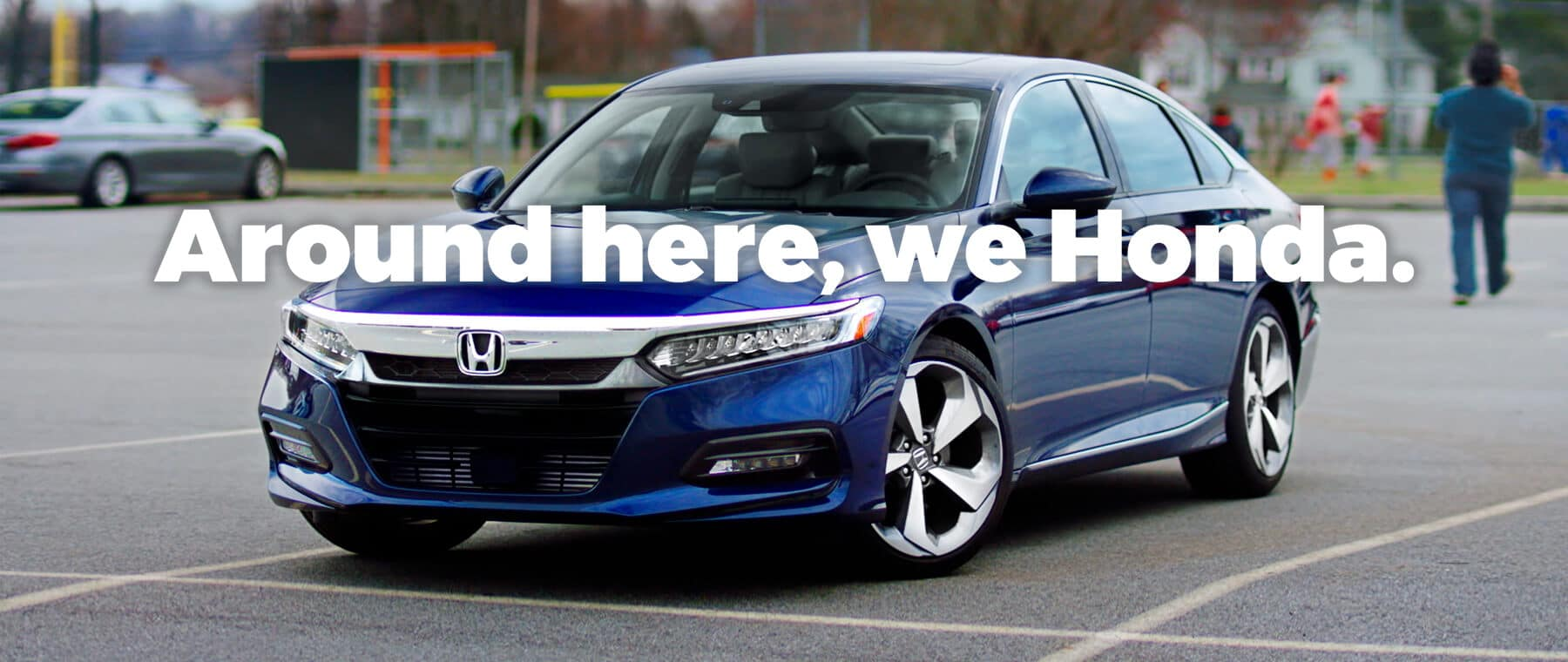 Around Here, We Honda New England Honda Dealers