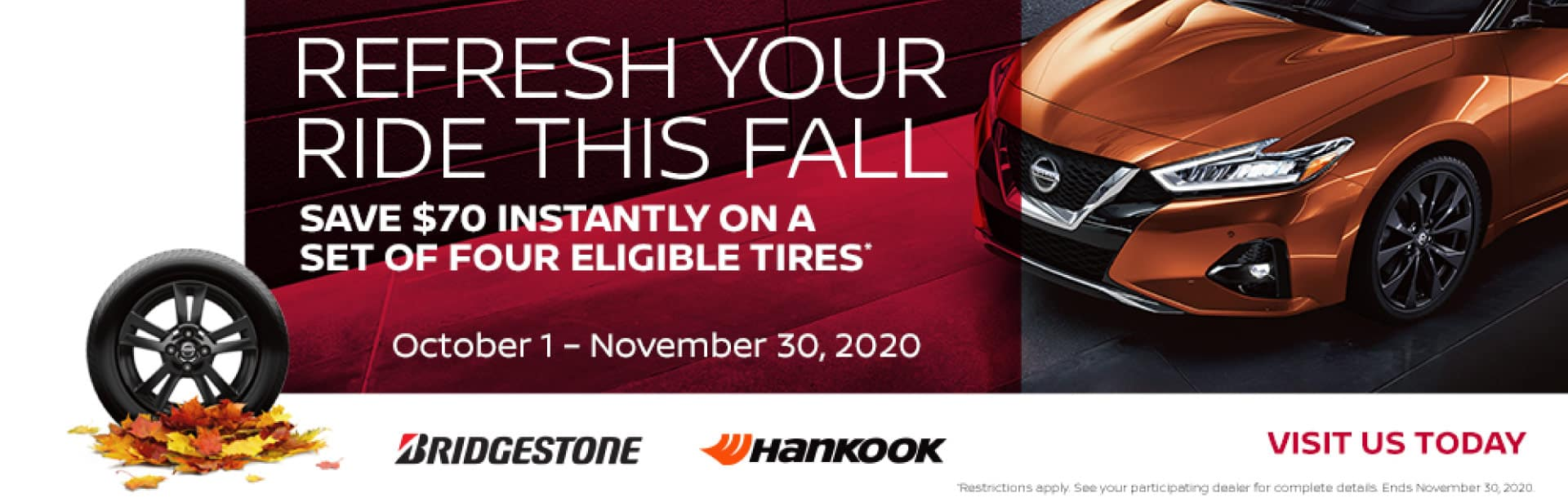 Refresh your ride this fall | Save $70 instantly on a set of four eligible tires