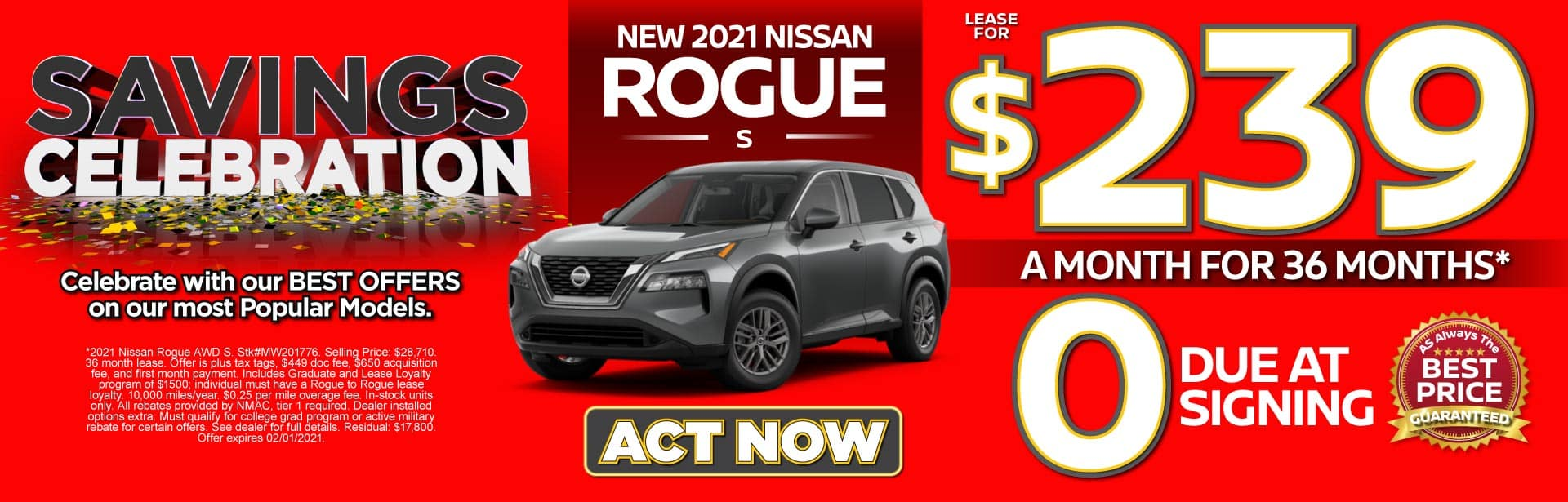 2021 Nissan Rogue S $239 a month for 36 months* ZERO due at signing. Act Now.