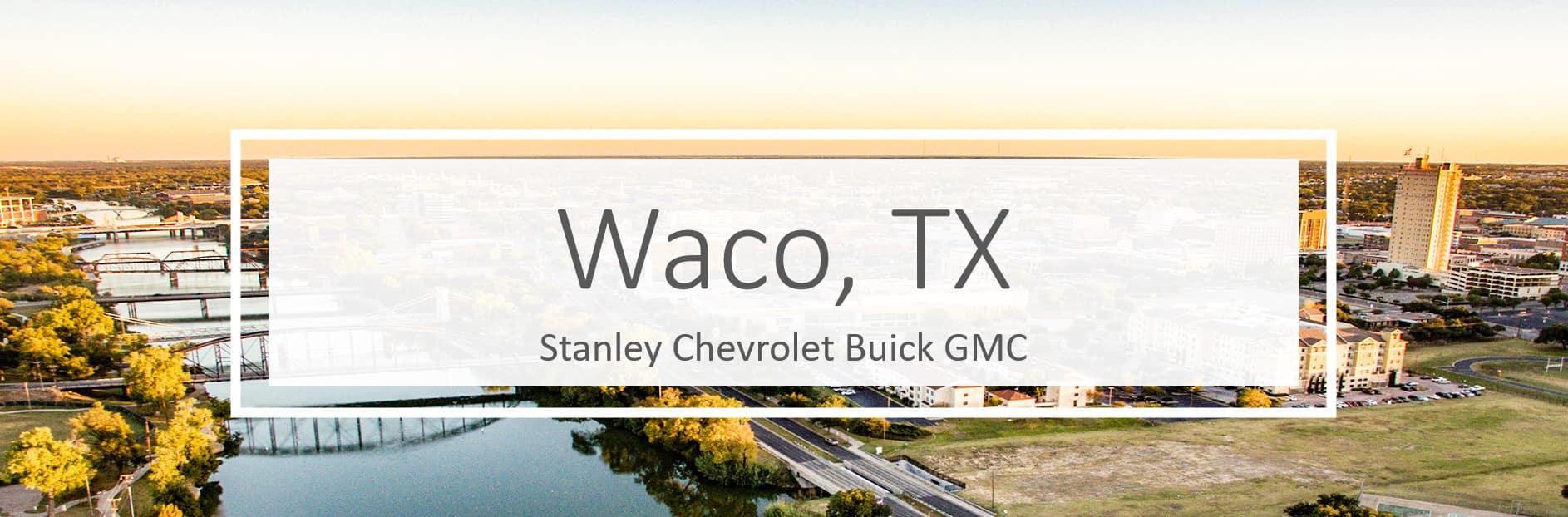 Chevrolet Buick GMC Dealer Serving Waco