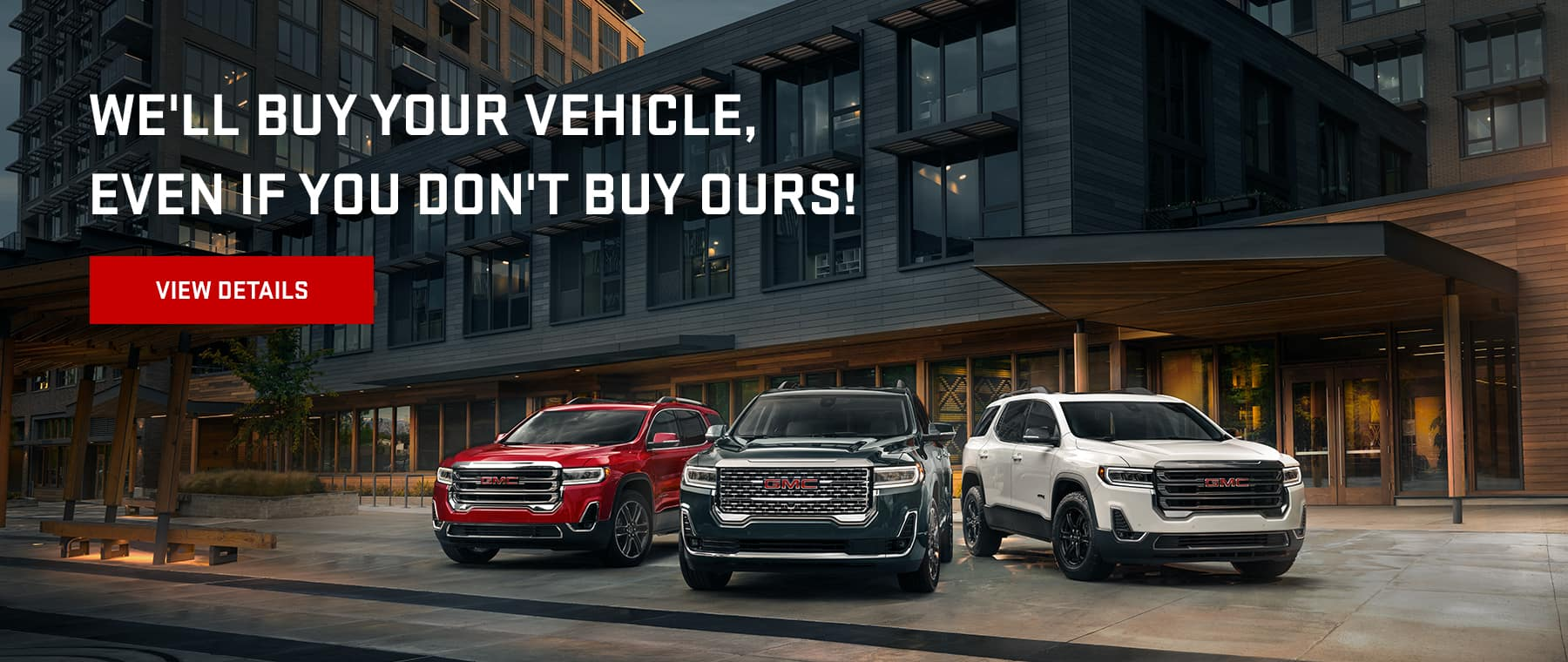 We'll Buy Your Vehicle, Even If You Don't Buy Ours!